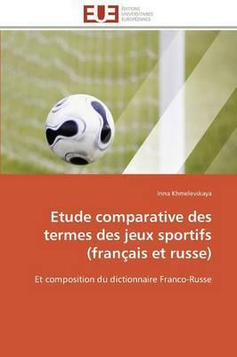 Etude Comparative Des Termes Des Jeux Sportifs (Francais Et Russe)