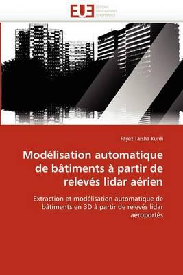Modelisation Automatique de Batiments a Partir de Releves Lidar Aerien
