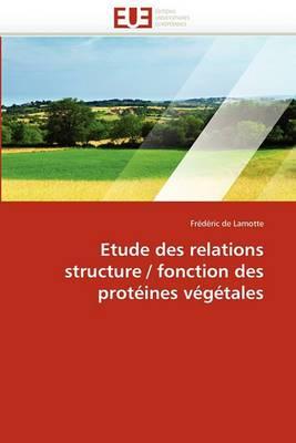 Etude Des Relations Structure / Fonction Des Proteines Vegetales