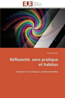 Reflexivite, Sens Pratique Et Habitus