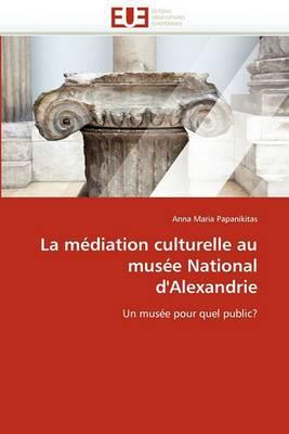 La Mediation Culturelle Au Musee National D'Alexandrie