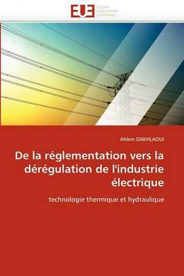 de La Reglementation Vers La Deregulation de L''Industrie Electrique