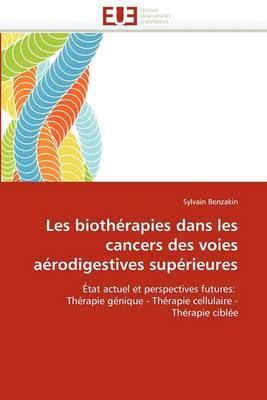 Les Biotherapies Dans Les Cancers Des Voies Aerodigestives Superieures