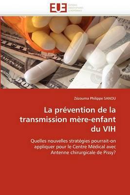 La Prevention de La Transmission Mere-Enfant Du Vih