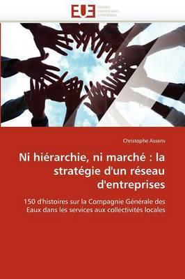 Ni Hierarchie, Ni Marche: La Strategie D'Un Reseau D'Entreprises