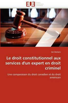 Le Droit Constitutionnel Aux Services D''Un Expert En Droit Criminel