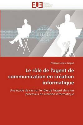 Le Role de L''Agent de Communication En Creation Informatique