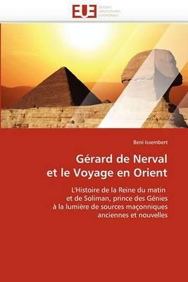 Gerard de Nerval Et Le Voyage En Orient