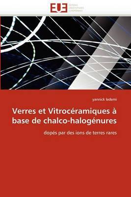 Verres Et Vitroceramiques a Base de Chalco-Halogenures