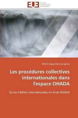 Les Procedures Collectives Internationales Dans L'Espace Ohada