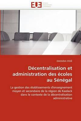 Decentralisation Et Administration Des Ecoles Au Senegal