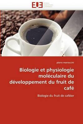 Biologie Et Physiologie Moleculaire Du Developpement Du Fruit de Cafe