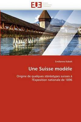 Une Suisse Modele