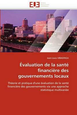 Evaluation de La Sante Financiere Des Gouvernements Locaux