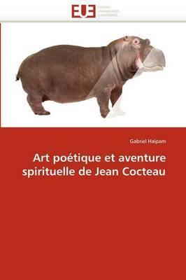 Art Poetique Et Aventure Spirituelle de Jean Cocteau