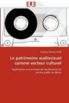 Le Patrimoine Audiovisuel Comme Vecteur Culturel