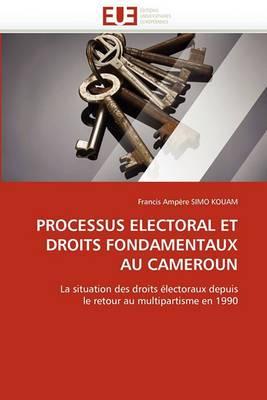 Processus Electoral Et Droits Fondamentaux Au Cameroun