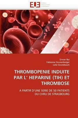 Thrombopenie Induite Par L'' Heparine (Tih) Et Thrombose