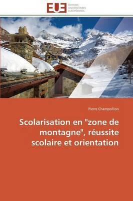 Scolarisation En  Zone de Montagne,  Reussite Scolaire Et Orientation