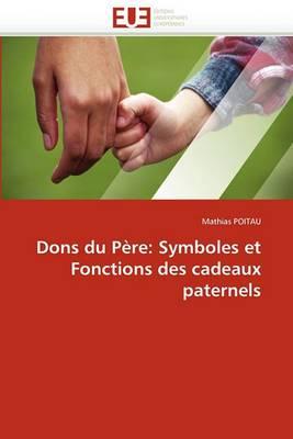 Dons Du Pere: Symboles Et Fonctions Des Cadeaux Paternels
