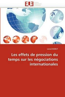 Les Effets de Pression Du Temps Sur Les Negociations Internationales