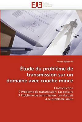 Etude Du Probleme de Transmission Sur Un Domaine Avec Couche Mince