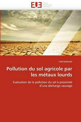 Pollution Du Sol Agricole Par Les Metaux Lourds