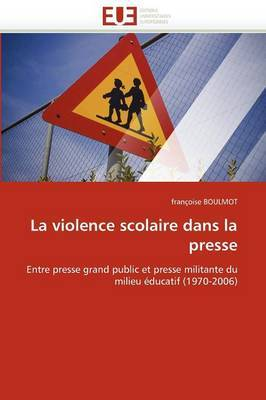 La Violence Scolaire Dans La Presse