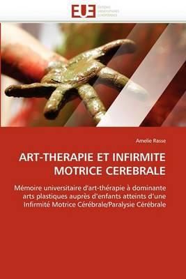 Art-Therapie Et Infirmite Motrice Cerebrale
