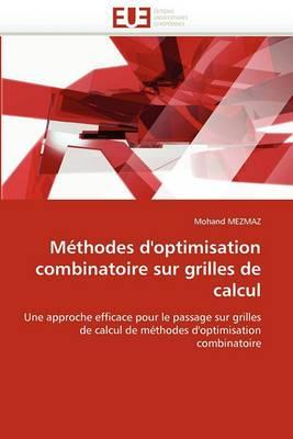 Methodes D''Optimisation Combinatoire Sur Grilles de Calcul