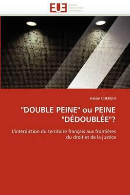 Double Peine  Ou Peine  Dedoublee ?