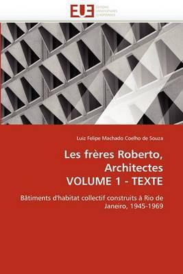Les Freres Roberto, Architectes Volume 1 - Texte