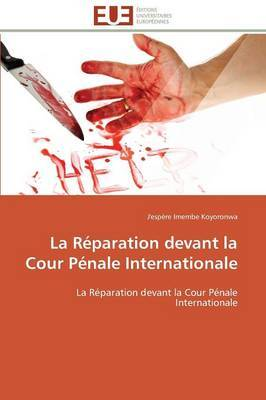 La Reparation Devant La Cour Penale Internationale