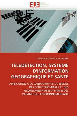 Teledetection, Systeme D''Information Geographique Et Sante