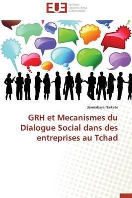 Grh Et Mecanismes Du Dialogue Social Dans Des Entreprises Au Tchad