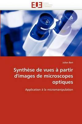 Synthese de Vues a Partir D''Images de Microscopes Optiques