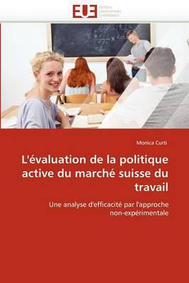 L''Evaluation de La Politique Active Du Marche Suisse Du Travail