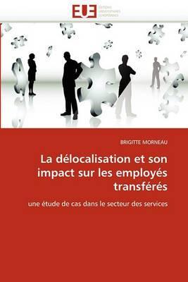 La Delocalisation Et Son Impact Sur Les Employes Transferes