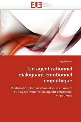 Un Agent Rationnel Dialoguant Emotionnel Empathique