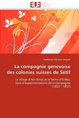 La Compagnie Genevoise Des Colonies Suisses de Setif