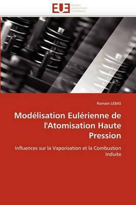 Modelisation Eulerienne de L''Atomisation Haute Pression