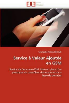 Service a Valeur Ajoutee En GSM