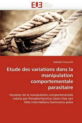 Etude Des Variations Dans La Manipulation Comportementale Parasitaire