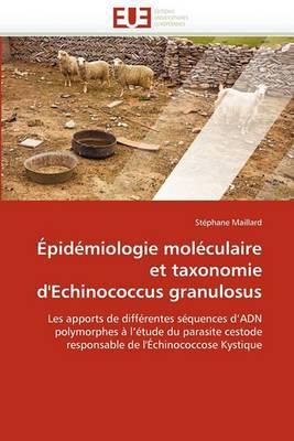 Epidemiologie Moleculaire Et Taxonomie D'Echinococcus Granulosus