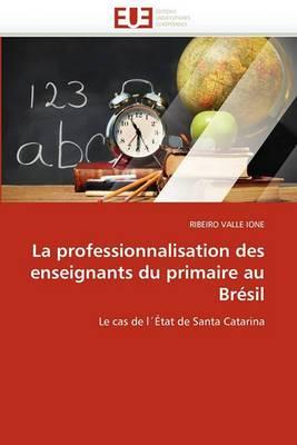 La Professionnalisation Des Enseignants Du Primaire Au Bresil