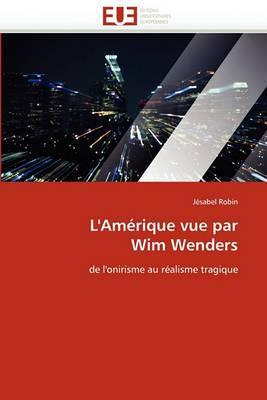 L''Amerique Vue Par Wim Wenders