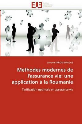 Methodes Modernes de L''Assurance Vie: Une Application a la Roumanie