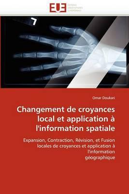 Changement de Croyances Local Et Application A L''Information Spatiale