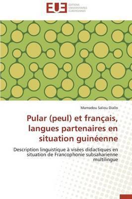 Pular (Peul) Et Francais, Langues Partenaires En Situation Guineenne