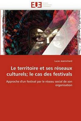 Le Territoire Et Ses Reseaux Culturels; Le Cas Des Festivals